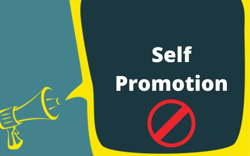 No self promotion